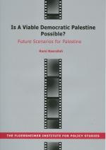 Is A Viable Democratic Palestine Possible? Future Scenarios for Palestine
